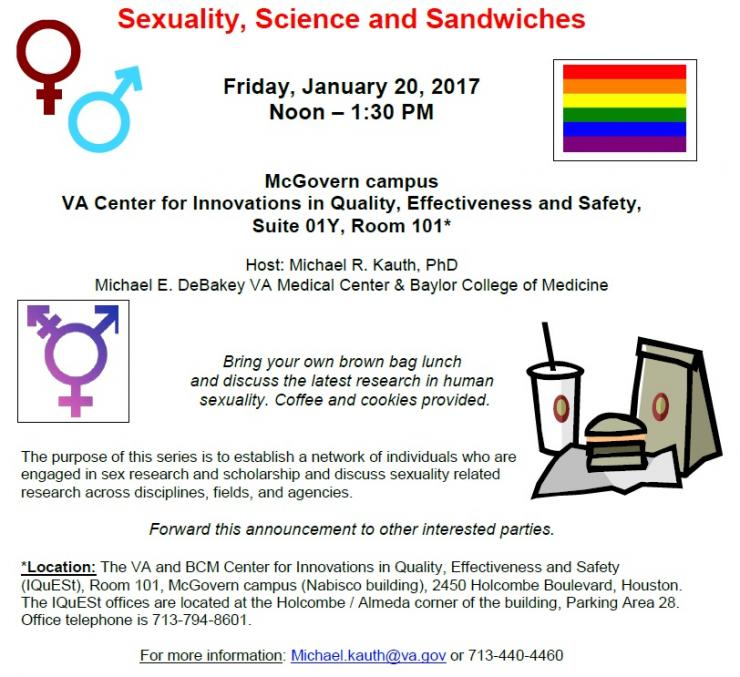 """Sexuality, Science and Sandwiches"" seminar on Friday, Jan. 20 from noon to 1:30 p.m. at the VA Center for Innovations in Quality, Effectiveness and Safety (McGovern Campus)."